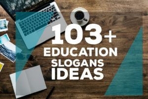 Catchy Educational Slogans ideas