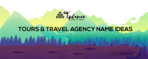 Tour and Travel Agency Name Ideas Suggestions