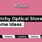 Catchy Optical store name ideas