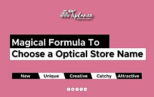How to Choose optical Store name