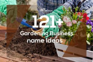 Gardening Business Name Ideas